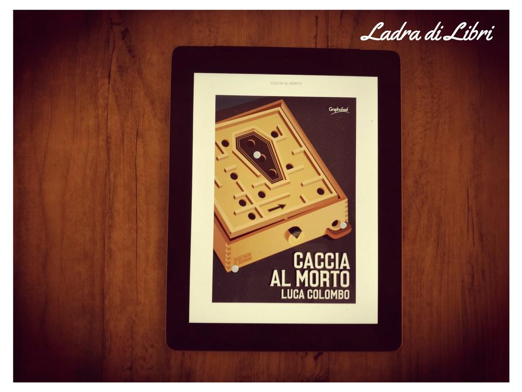 Caccia al morto di Luca Colombo