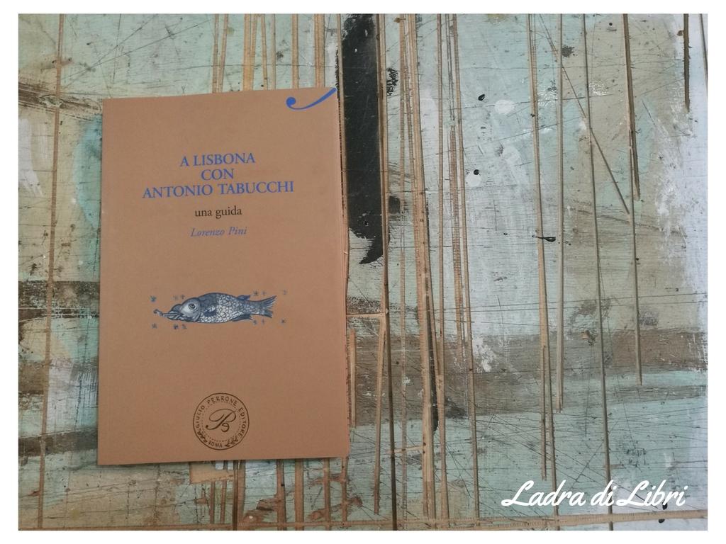 A Lisbona con Antonio Tabucchi – Giulio Perrone Editore