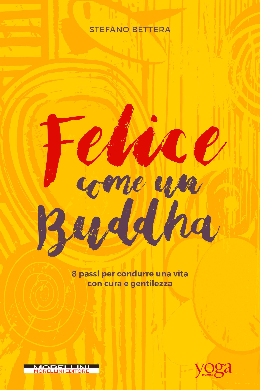 """Presentazione di Felice come un Buddha"""" di Stefano Bettera"""