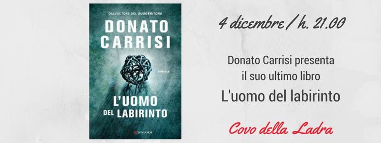 """Donato Carrisi e """"L'uomo del Labirinto"""" al Covo della Ladra"""