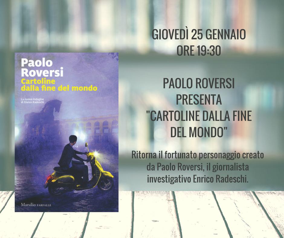 """Paolo Roversi presenta """"Cartoline dalla fine del mondo"""""""