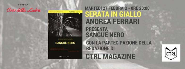"""Andrea Ferrari e CTRL magazine presentano """"Sangue Nero"""""""