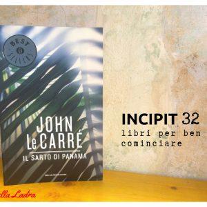 INCIPIT32: Il sarto di Panama di John Le Carrè
