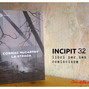 INCIPIT32: La strada di Cormac McCarthy