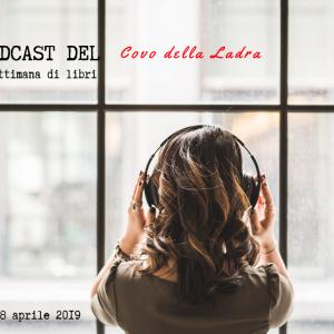 I podcast del Covo della Ladra – Lunedì 8 aprile