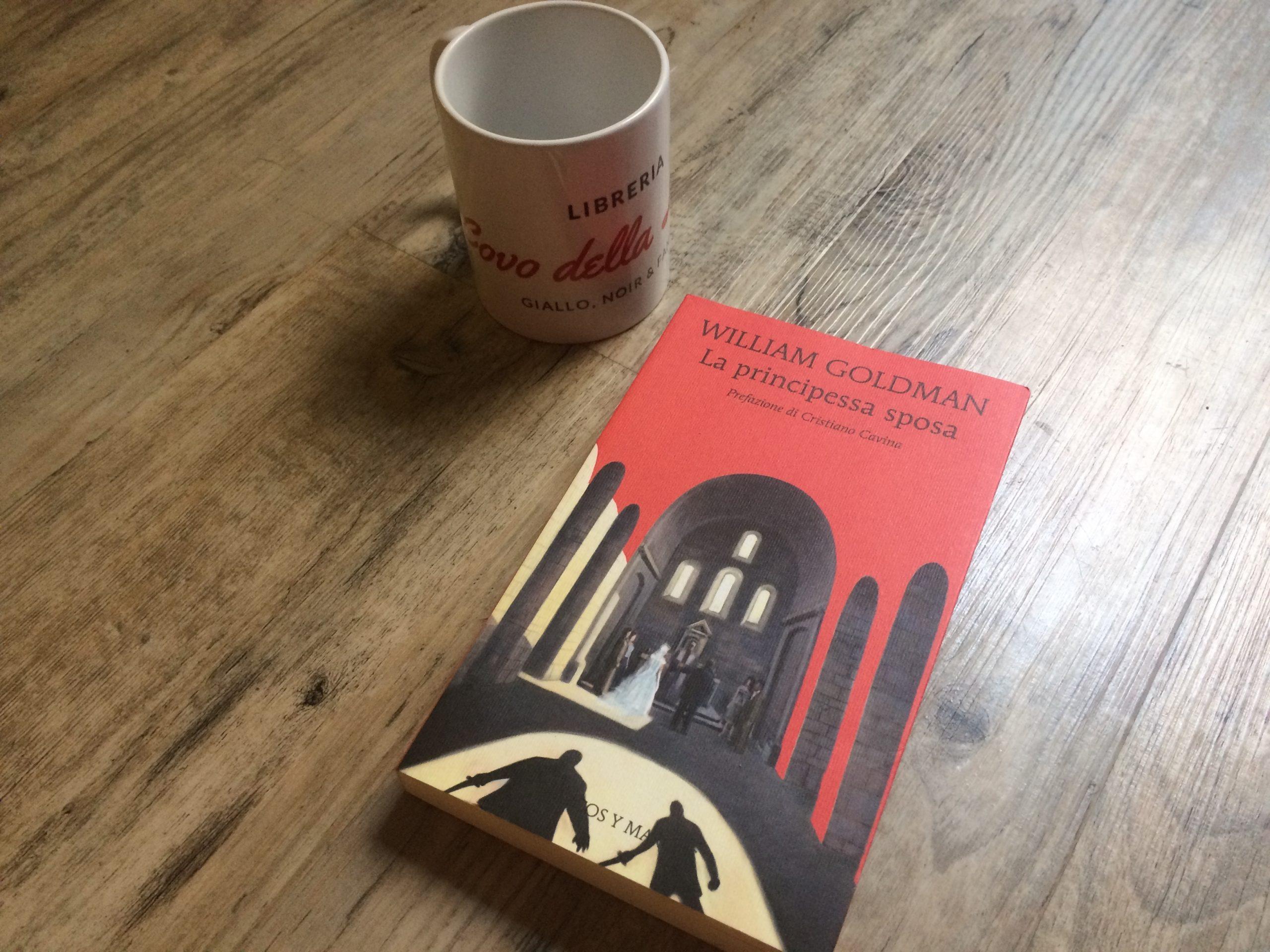 """William Goldman e """"La principessa sposa"""" #LibroConsiglio"""