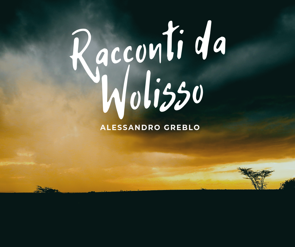 Racconti da Wolisso: a volte ritornano (prima parte)
