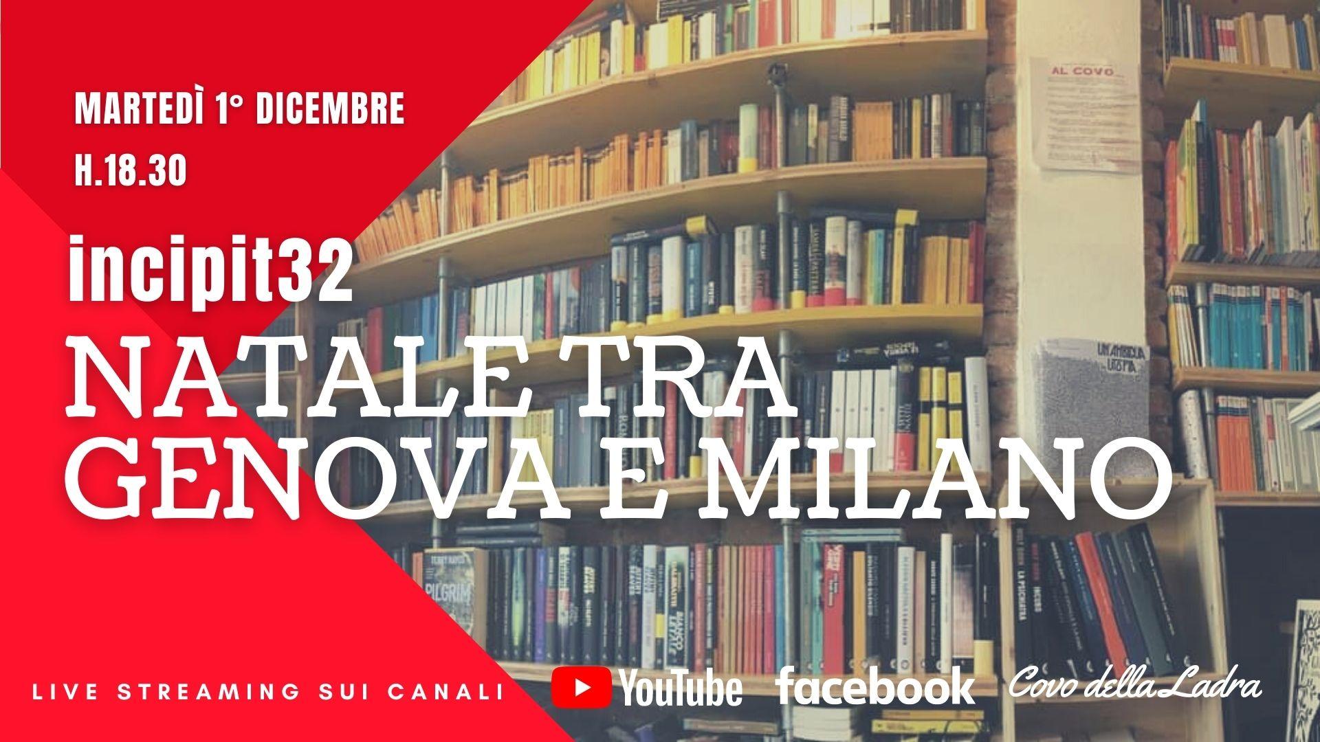 #incipit32: A Natale tra Genova e Milano