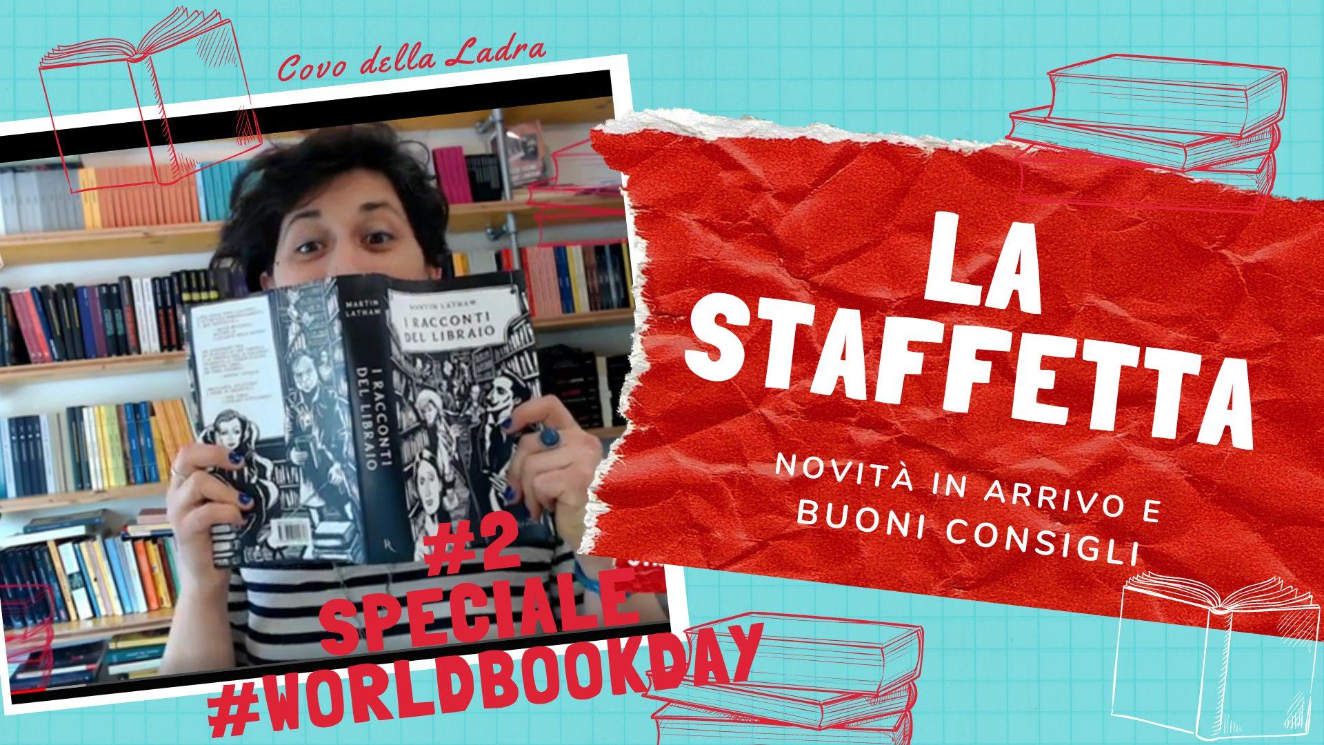 La Staffetta #2 – Speciale Giornata Mondiale del Libro