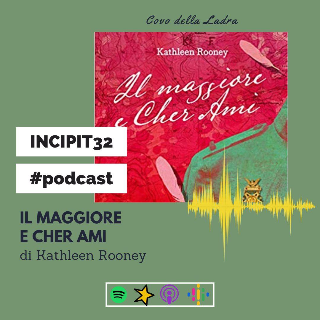 Incipit32 – Il maggiore e Cher Ami di Kathleen Rooney