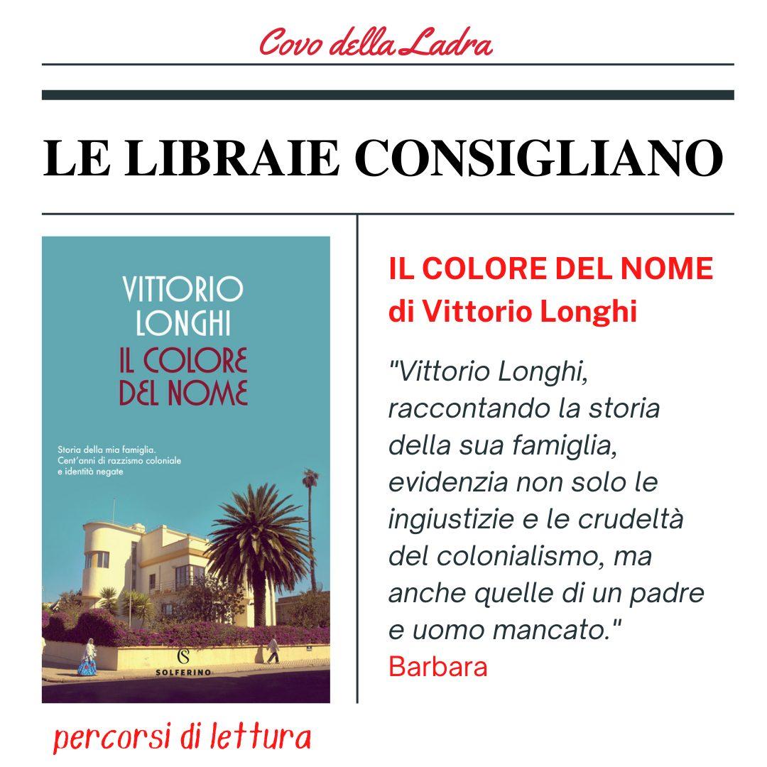 IL COLORE DEL NOME di Vittorio Longhi – Consigli dei Lettori